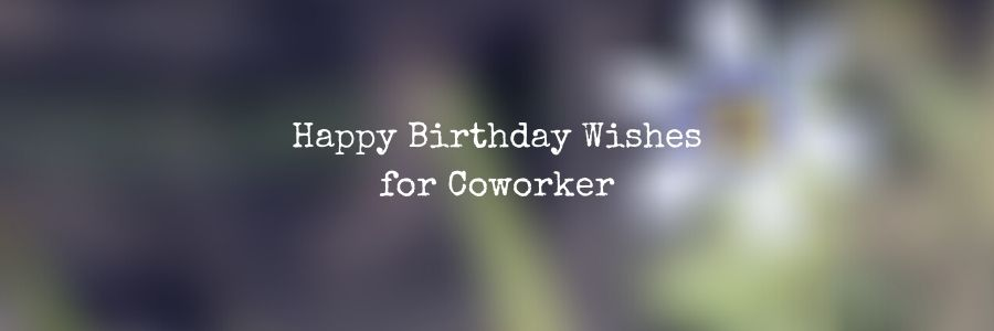 Birthday Message for Coworkers