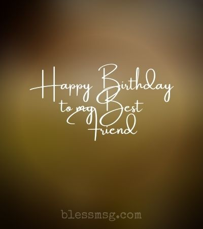 Happy Birthday Messages for Best Friends