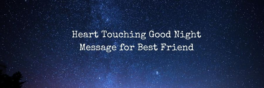 Touching Good Night Message for Best Friend