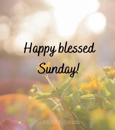 Blessed Sunday Messages