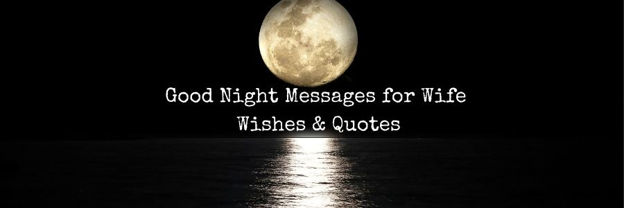 Good Night Message for Wife - Wishes & Quotes